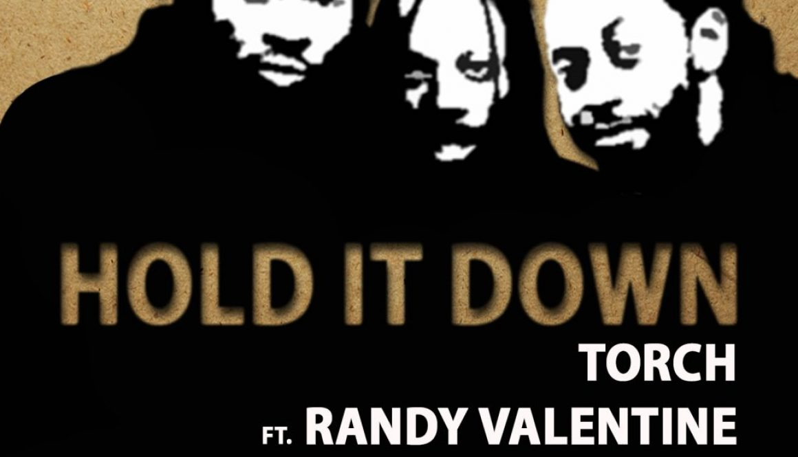 New Music: Torch feat. Randy Valentine & Claye – Hold It Down (Evaburninflame Recordings International)