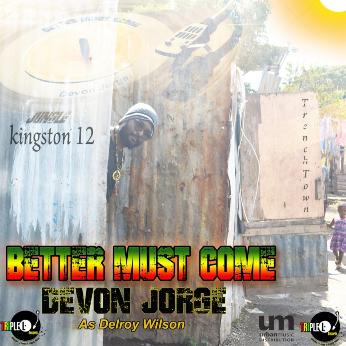 New Release: Devon Jorge as Delroy Wilson – Better Must Come (Triple L Records)