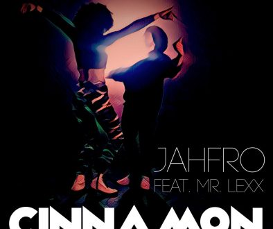 New Release: Jahfro – Cinnamon feat. Mr. Lexx